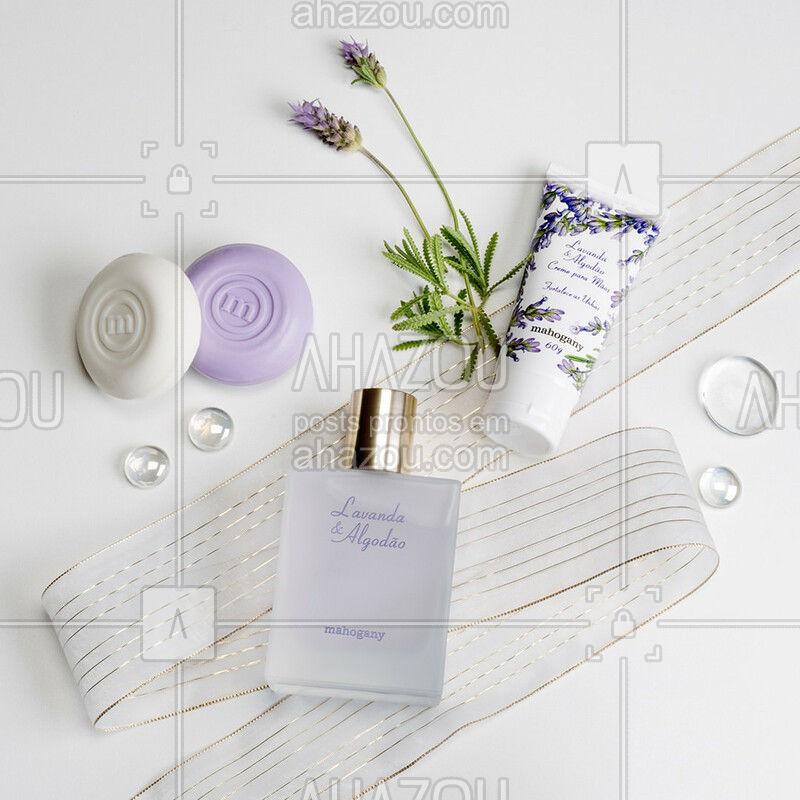 O kit Lavanda & Algodão possui na fórmula a fragrância e a suavidade da lavanda, associada a delicadeza do toque do algodão, despertando a beleza nas pequenas sutilezas da rotina. #Mahogany #AhazouMahogany #MahoganyAFormulaDaVitalidade