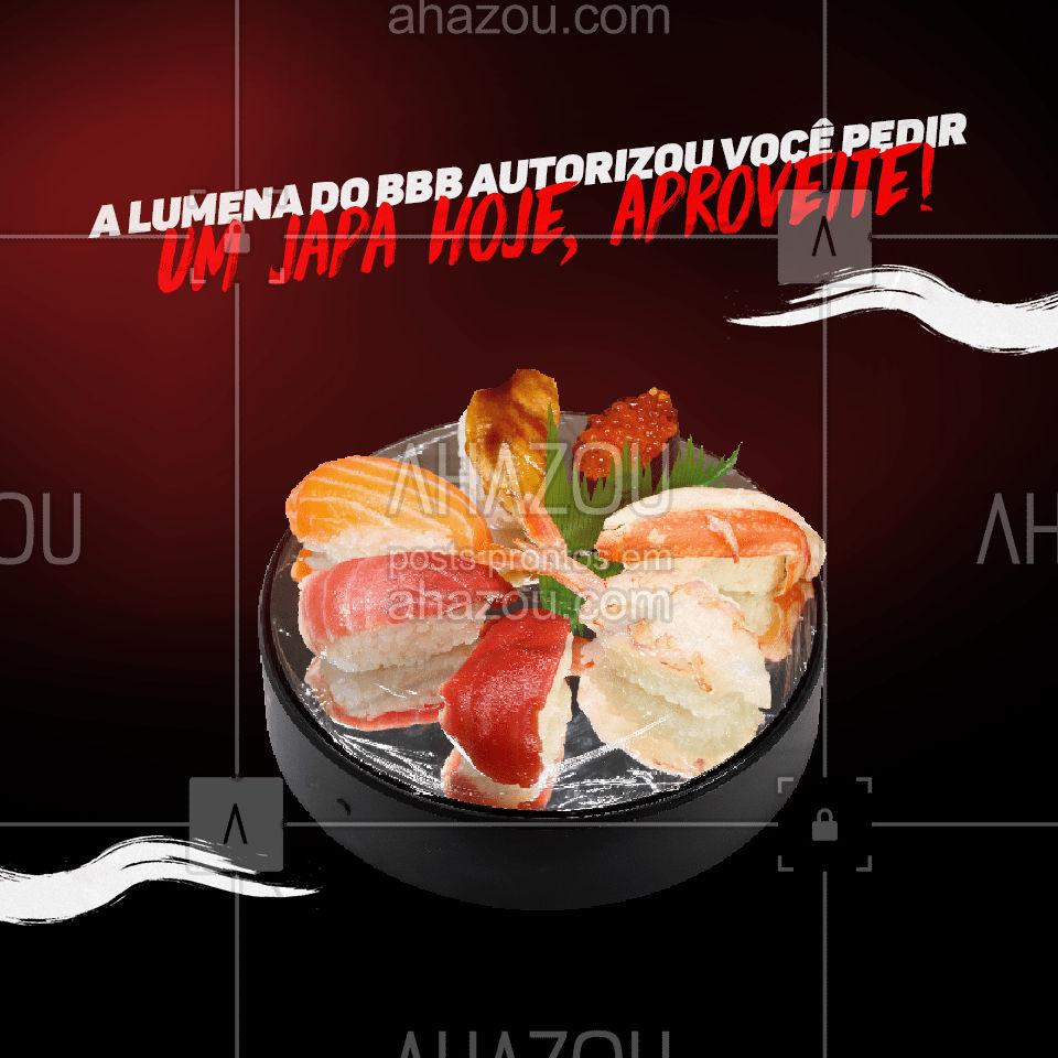 Se a Lumena autorizou é porque está na hora de você matar aquela vontade de comer um japa! Entre em contato conosco pelo telefone: (__________________________). ?? #Japa #Meme #BBB #Lumena #ahazoutaste #JapaneseFood #Sushi